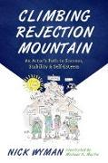 Cover-Bild zu Wyman, Nick: Climbing Rejection Mountain (eBook)