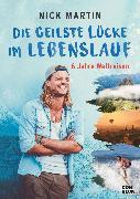 Cover-Bild zu Martin, Nick: Die geilste Lücke im Lebenslauf (eBook)