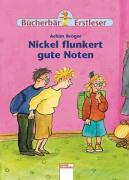 Cover-Bild zu Nickel flunkert gute Noten von Bröger, Achim