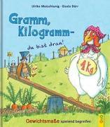 Cover-Bild zu Motschiunig, Ulrike: Gramm, Kilogramm - du bist dran!