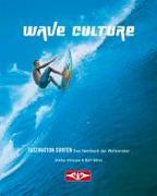 Cover-Bild zu Strauss, Stefan: Wave Culture - Faszination Surfen