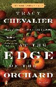 Cover-Bild zu Chevalier, Tracy: At the Edge of the Orchard (eBook)