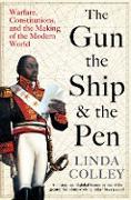Cover-Bild zu Colley, Linda: The Gun, the Ship, and the Pen (eBook)