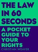 Cover-Bild zu Weaver, Christian: The Law in 60 Seconds (eBook)