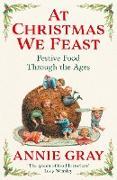 Cover-Bild zu Gray, Annie: At Christmas We Feast (eBook)