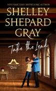 Cover-Bild zu Gray, Shelley Shepard: Take the Lead (eBook)