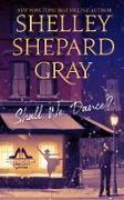 Cover-Bild zu Gray, Shelley Shepard: Shall We Dance? (eBook)
