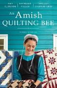 Cover-Bild zu Clipston, Amy: An Amish Quilting Bee (eBook)