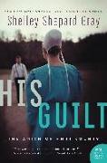 Cover-Bild zu Gray, Shelley Shepard: His Guilt (eBook)