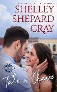 Cover-Bild zu Gray, Shelley Shepard: Take a Chance (eBook)