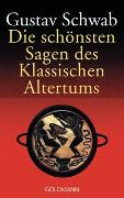 Cover-Bild zu Schwab, Gustav: Die schönsten Sagen des klassischen Altertums