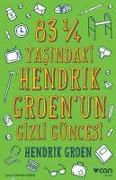 Cover-Bild zu Groen, Hendrik: 83 Yasindaki Hendrik Groenun Gizli Güncesi