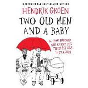 Cover-Bild zu Groen, Hendrik: Two Old Men and a Baby Lib/E: Or, How Hendrik and Evert Get Themselves Into a Jam