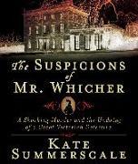 Cover-Bild zu The Suspicions of Mr. Whicher: A Shocking Murder and the Undoing of a Great Victorian Detective von Summerscale, Kate