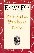Cover-Bild zu Fox, Emmet: Find and Use Your Inner Power