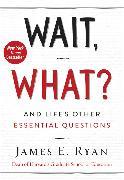 Cover-Bild zu Ryan, James E.: Wait, What?
