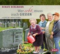 Cover-Bild zu Bergmann, Renate: Wer erbt, muss auch gießen. Die Online-Omi teilt auf