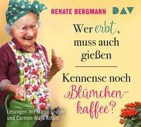 Cover-Bild zu Bergmann, Renate: Wer erbt, muss auch gießen / Kennense noch Blümchenkaffee?