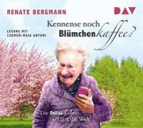 Cover-Bild zu Bergmann, Renate: Kennense noch Blümchenkaffee? Die Online-Omi erklärt die Welt