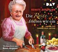 Cover-Bild zu Bergmann, Renate: Die Reste frieren wir ein. Weihnachten mit Renate Bergmann