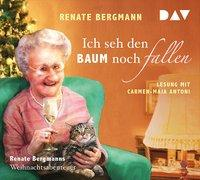 Cover-Bild zu Bergmann, Renate: Ich seh den Baum noch fallen. Renate Bergmanns Weihnachtsabenteuer