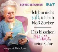 Cover-Bild zu Bergmann, Renate: Ich bin nicht süß, ich hab bloß Zucker / Das bisschen Hüfte, meine Güte