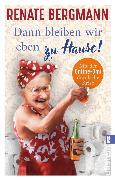 Cover-Bild zu Bergmann, Renate: Dann bleiben wir eben zu Hause! (eBook)