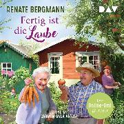 Cover-Bild zu Bergmann, Renate: Fertig ist die Laube. Die Online-Omi gärtnert (Audio Download)