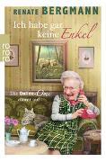 Cover-Bild zu Bergmann, Renate: Ich habe gar keine Enkel