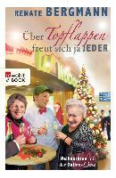 Cover-Bild zu Bergmann, Renate: Über Topflappen freut sich ja jeder (eBook)