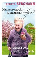 Cover-Bild zu Bergmann, Renate: Kennense noch Blümchenkaffee? (eBook)