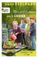 Cover-Bild zu Bergmann, Renate: Wer erbt, muss auch gießen (eBook)