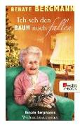 Cover-Bild zu Bergmann, Renate: Ich seh den Baum noch fallen (eBook)