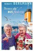 Cover-Bild zu Bergmann, Renate: Besser als Bus fahren (eBook)