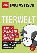 Cover-Bild zu Faktastisch: Faktastisch: Tierwelt. Warum Pandas im Handstand pinkeln