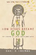 Cover-Bild zu Ehrman, Bart D.: How Jesus Became God