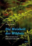 Cover-Bild zu Coleman, Mark: Die weisheit der Wildnis