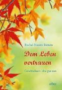 Cover-Bild zu Remen, Rachel Naomi: Dem Leben vertrauen