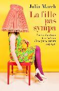 Cover-Bild zu March, Julia: La fille pas sympa (eBook)