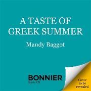 Cover-Bild zu Baggot, Mandy: A Taste of Greek Summer (eBook)