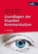 Cover-Bild zu Müller, Marion G.: Grundlagen der visuellen Kommunikation