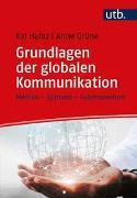 Cover-Bild zu Hafez, Kai: Grundlagen der globalen Kommunikation