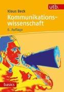 Cover-Bild zu Beck, Klaus: Kommunikationswissenschaft