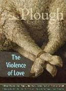 Cover-Bild zu Barr, Anthony M.: Plough Quarterly No. 27 - The Violence of Love
