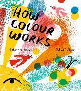 Cover-Bild zu Barr, Catherine: How Colour Works