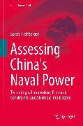 Cover-Bild zu Kirchberger, Sarah: Assessing China's Naval Power (eBook)
