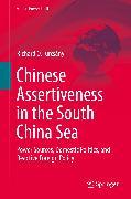 Cover-Bild zu Turcsányi, Richard Q.: Chinese Assertiveness in the South China Sea (eBook)
