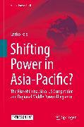 Cover-Bild zu Fels, Enrico: Shifting Power in Asia-Pacific? (eBook)