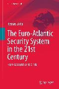 Cover-Bild zu Zieba, Ryszard: The Euro-Atlantic Security System in the 21st Century (eBook)