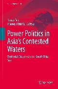 Cover-Bild zu Vu, Truong-Minh (Hrsg.): Power Politics in Asia's Contested Waters (eBook)